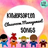 Kindergarten Classroom Management Songs