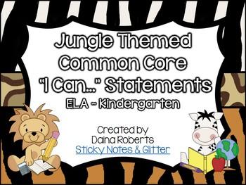 "Kindergarten Common Core ELA ""I Can"" Statements - Jungle Theme"