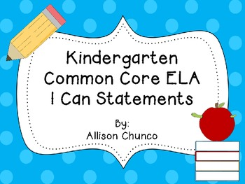 Kindergarten Common Core ELA I Can statements