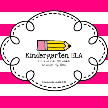 Kindergarten Common Core ELA Standards Checklist Flip Book