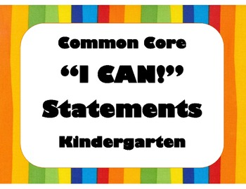 "Kindergarten Common Core ELA and MATH ""I Can"" Statement Posters - Bright Colors!"