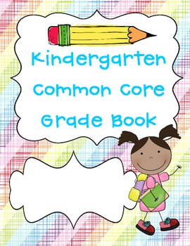 Kindergarten Common Core Grade Book