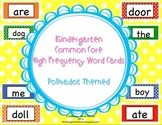 Kindergarten Common Core High Frequency Word Wall Words and Sight Words Polkadot
