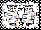 "Kindergarten Common Core ""I Can"" Posters (Pocket Chart Size)"