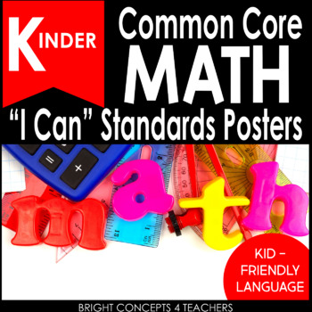 """Kindergarten Common Core """"I Can"""" Standards Posters {MATH ONLY}"""