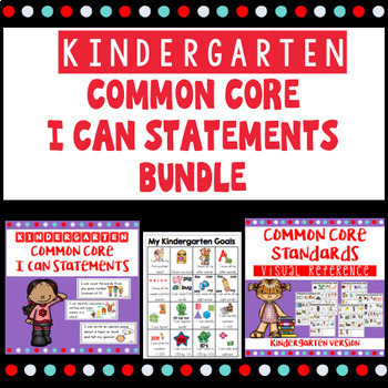 Kindergarten Common Core I Can Statements Bundle