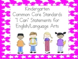 "Kindergarten Common Core ""I Can"" Statements - ELA"