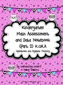 Kindergarten Common Core K.OA.A Assessment Packet & Data Notebook