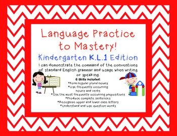 Kindergarten Common Core Language Practice to Mastery K.L.1 Edition