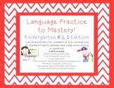 Kindergarten Common Core Language Practice to Mastery K.L.