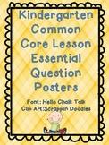 Kindergarten Common Core Lesson Essential Question Posters Set 1