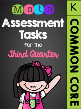 Kindergarten Common Core Math Assessment Tasks (Third Quarter)