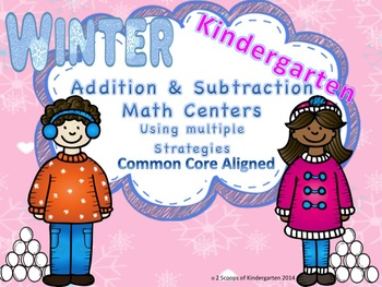 Kindergarten Common Core Math Centers Adding & Subtracting Winter