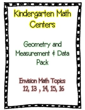 Geometry & Measurement Kindergarten Math Centers (Envision Math Topics 12-16)