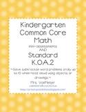 Kindergarten Common Core- Math mini-assessments- K.OA.2
