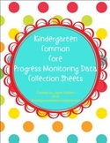 Kindergarten Common Core Progress Monitoring Data Collection Sheets