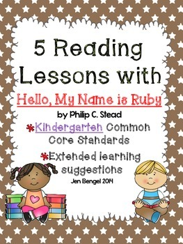 """Kindergarten Common Core Reading Lessons for """"Hello, My Name is Ruby"""""""