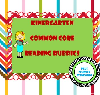 Kindergarten Common Core Reading Standards Rubrics