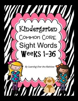 Kindergarten Common Core Sight Words - Weeks 1-36