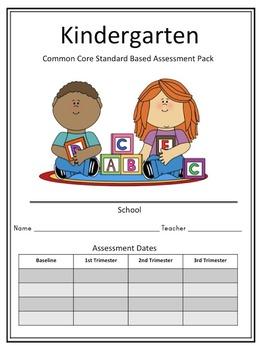 Kindergarten Common Core Standard Based Assessment Pack -Trimesters