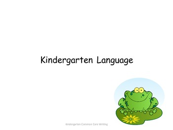 Kindergarten Common Core Standards ELA/Writing for Posting--Frog Theme