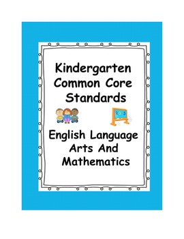 Kindergarten Common Core Standards - Fully Compiled