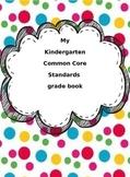 Kindergarten Common Core Standards grade/record book ** ED