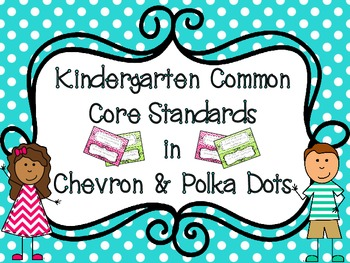 Kindergarten CCSS  in Chevron & Polka Dots with Editable Templates