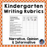 Editable Kindergarten Writing Rubrics for Opinion, Informative and Narrative