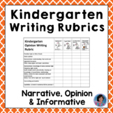 ✎ Editable Kindergarten Writing Rubrics for Opinion, Informative and Narrative