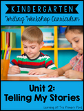 Personal Narrative Writing Lessons for Kindergarten {K Writing Workshop Unit 2}