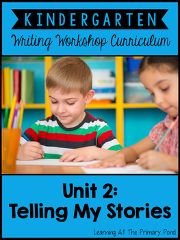 Kindergarten Personal Narrative Writing Lessons {Kinder Wr