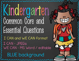 Kindergarten - Common Core and Essential Question, editable, I CAN and WE CAN