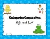 Kindergarten Comparatives High & Low