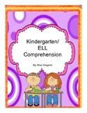 Kindergarten Comprehension  ELL/ESL Comprehension