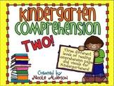 Kindergarten Comprehension TWO!