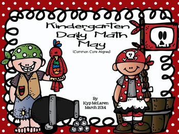 Kindergarten Daily Math May - NO PREP! (Common Core Aligned)