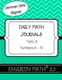 Kinder Common Core Daily EnVision Math® Journals, Topic 3 Numbers 6-10