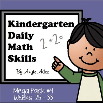 Kindergarten Daily Math Skills Mega Pack #4- Weeks 25 - 33