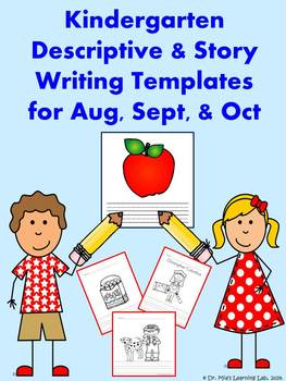 Kindergarten Descriptive, Story, & Sentence Writing Templates for Aug-Oct.