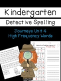 Kindergarten Detective Spelling: Journeys Unit 4