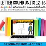 Kindergarten Digital Phonics Curriculum: Letter Sound Units 12-16 BUNDLE