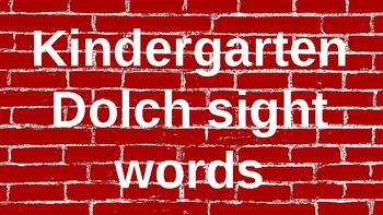 Kindergarten Dolch Sight Words Powerpoint - Red Brick