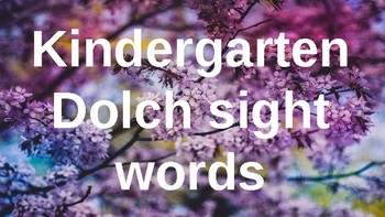 Kindergarten Dolch Sight Words Powerpoint - Spring