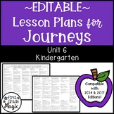 Journeys Lesson Plans Kindergarten Unit 6 EDITABLE