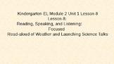 Kindergarten EL Module 2 Unit 1 Lesson 8