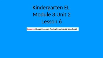 Kindergarten EL Module 3 Unit 2 Lesson 6