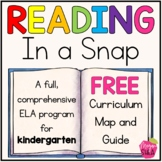 Kindergarten ELA Curriculum: Reading in a Snap Curriculum Map and Guide