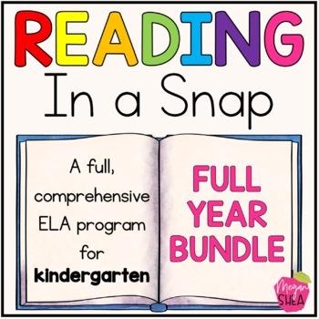 Kindergarten ELA Curriculum: Reading in a Snap Full Year Bundle