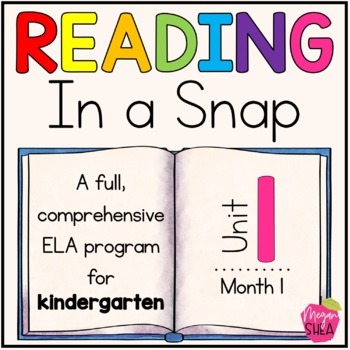 Kindergarten ELA Curriculum: Reading in a Snap Unit 1 by Megan Shea